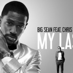 Big Sean - my last feat Chris Brown